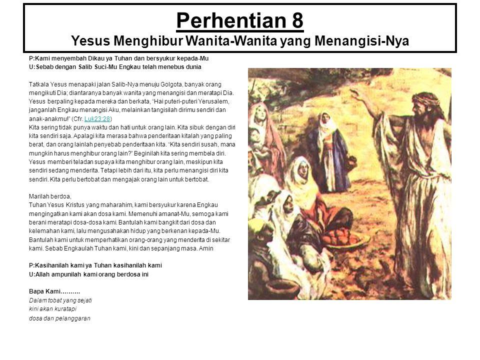 Perhentian 8 Yesus Menghibur Wanita-Wanita yang Menangisi-Nya