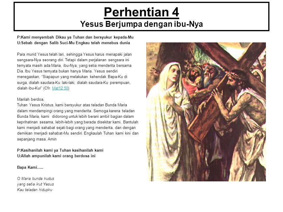 Perhentian 4 Yesus Berjumpa dengan ibu-Nya