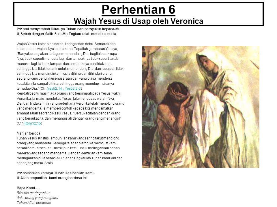 Perhentian 6 Wajah Yesus di Usap oleh Veronica