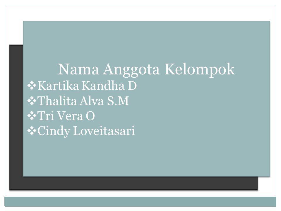 Nama Anggota Kelompok Kartika Kandha D Thalita Alva S.M Tri Vera O