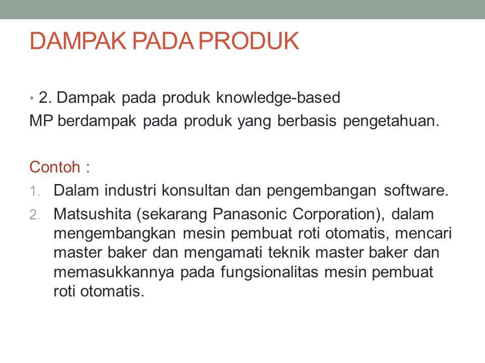 DAMPAK PADA PRODUK 2. Dampak pada produk knowledge-based