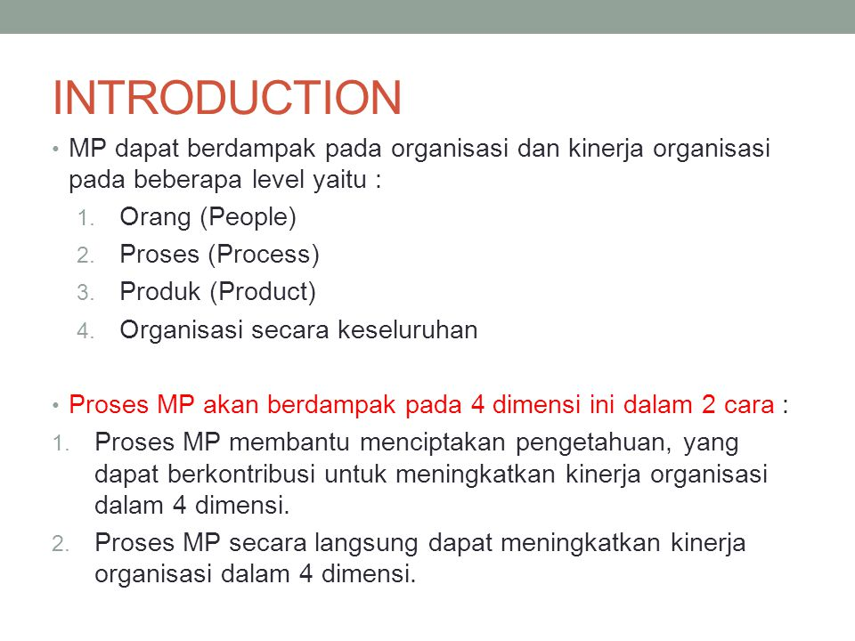 INTRODUCTION MP dapat berdampak pada organisasi dan kinerja organisasi pada beberapa level yaitu : Orang (People)