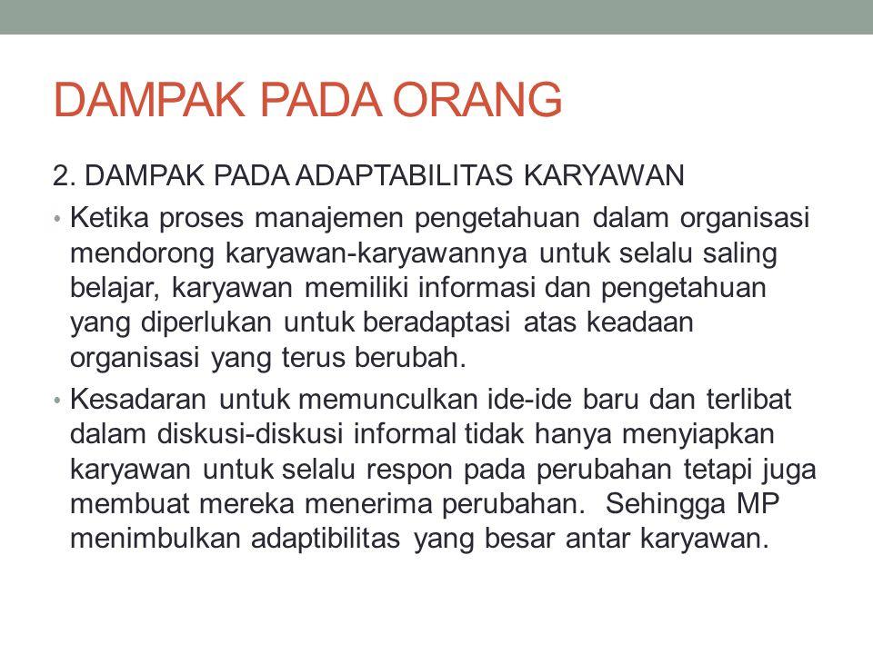 DAMPAK PADA ORANG 2. DAMPAK PADA ADAPTABILITAS KARYAWAN