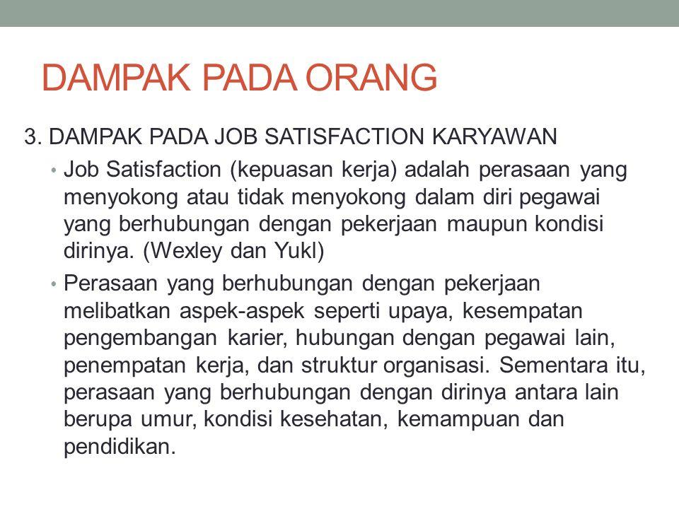 DAMPAK PADA ORANG 3. DAMPAK PADA JOB SATISFACTION KARYAWAN