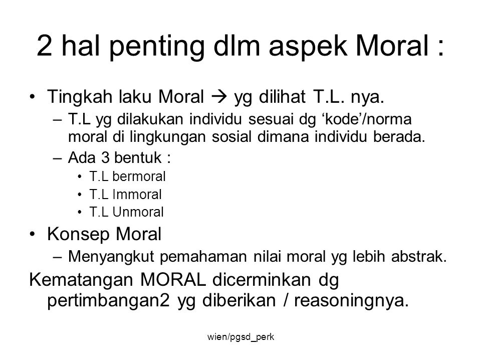 2 hal penting dlm aspek Moral :