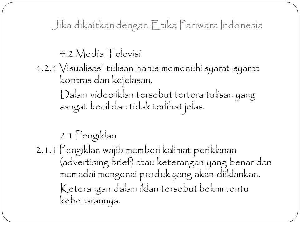 Jika dikaitkan dengan Etika Pariwara Indonesia