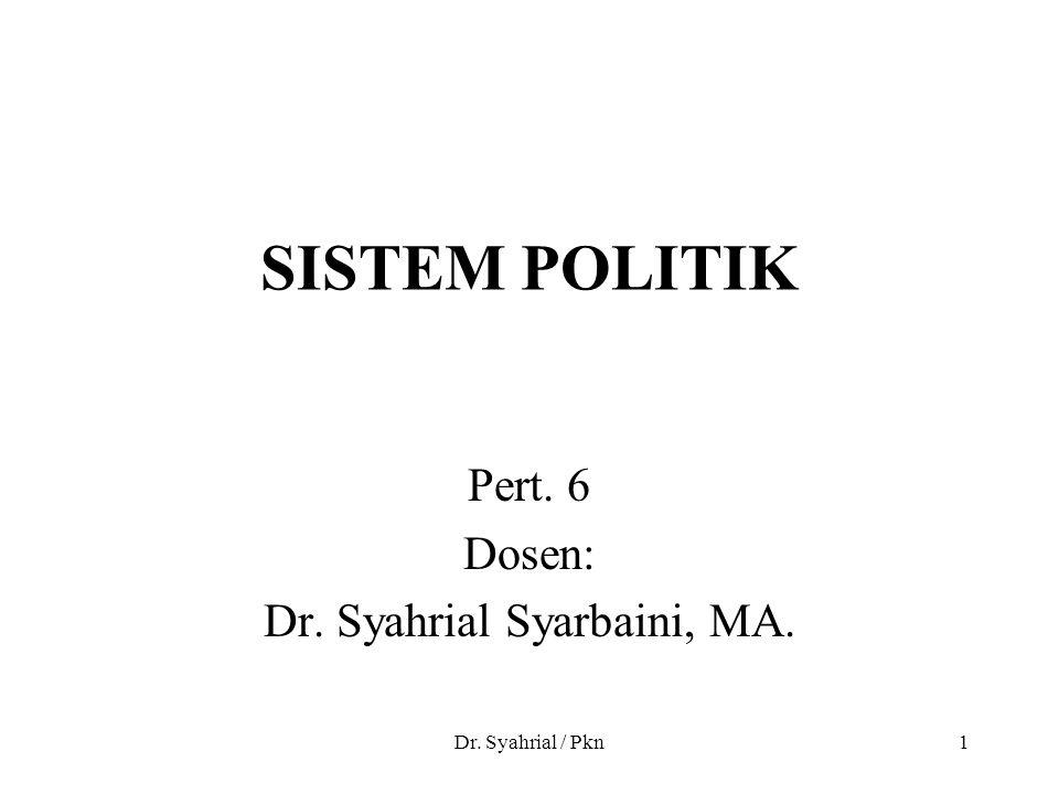 Pert. 6 Dosen: Dr. Syahrial Syarbaini, MA.