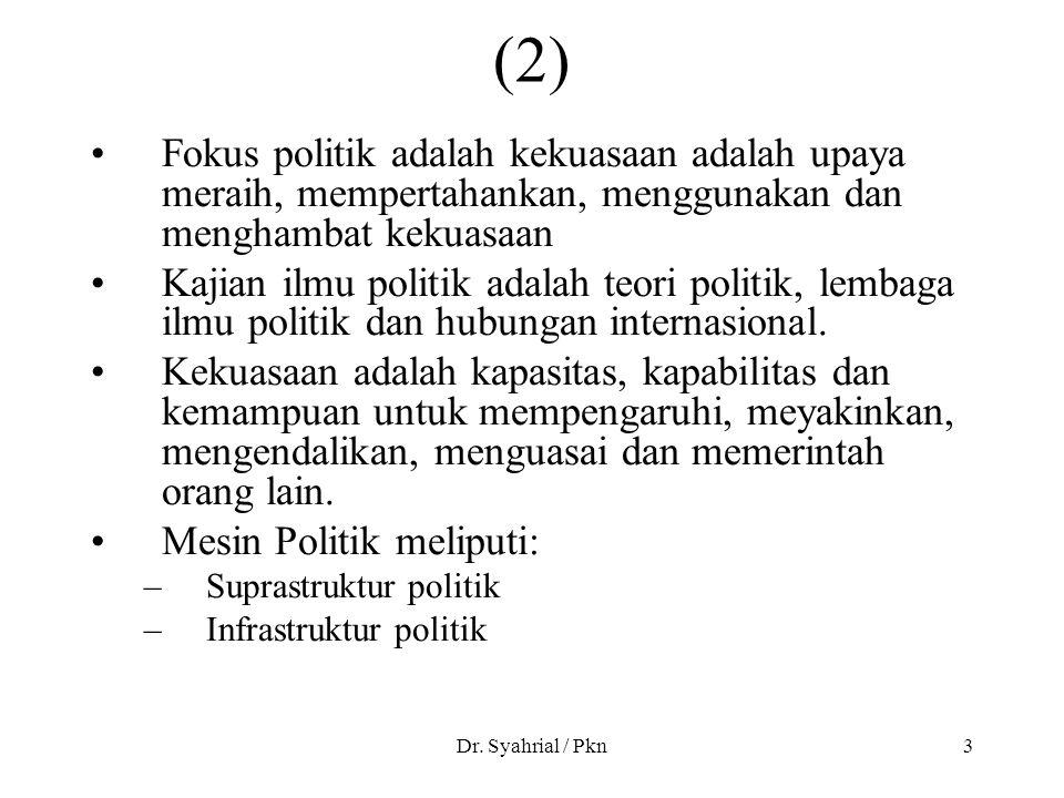 (2) Fokus politik adalah kekuasaan adalah upaya meraih, mempertahankan, menggunakan dan menghambat kekuasaan.