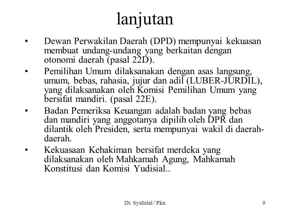 lanjutan Dewan Perwakilan Daerah (DPD) mempunyai kekuasan membuat undang-undang yang berkaitan dengan otonomi daerah (pasal 22D).