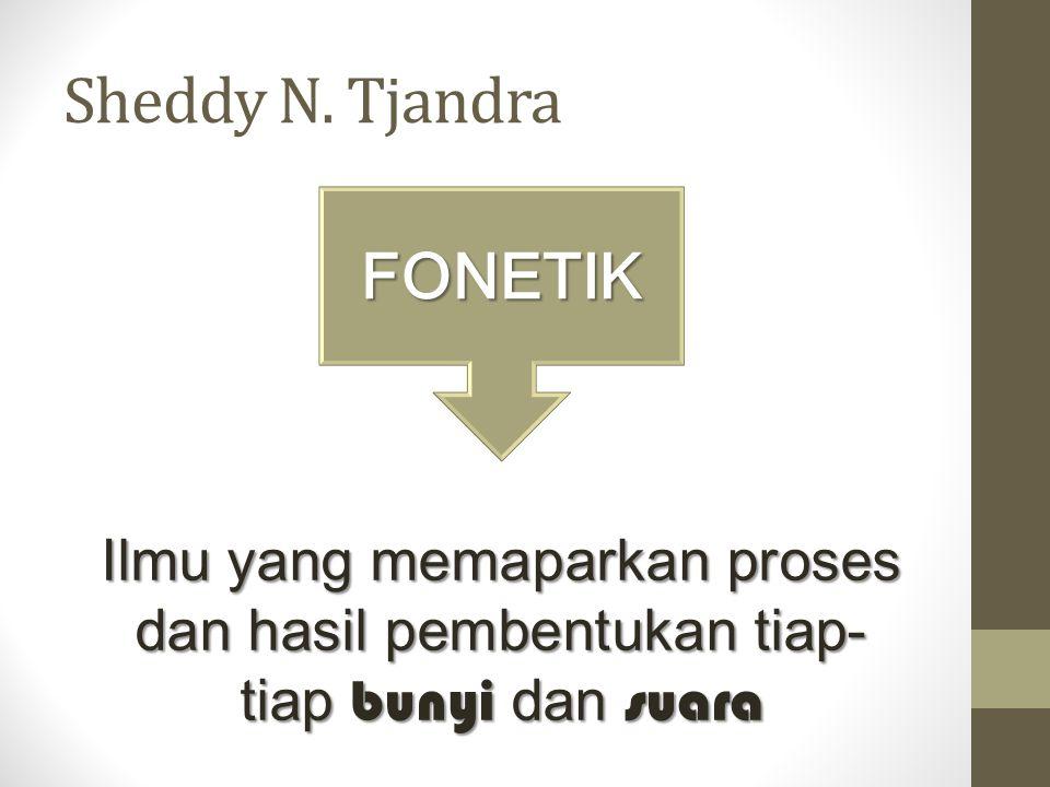 Sheddy N. Tjandra FONETIK