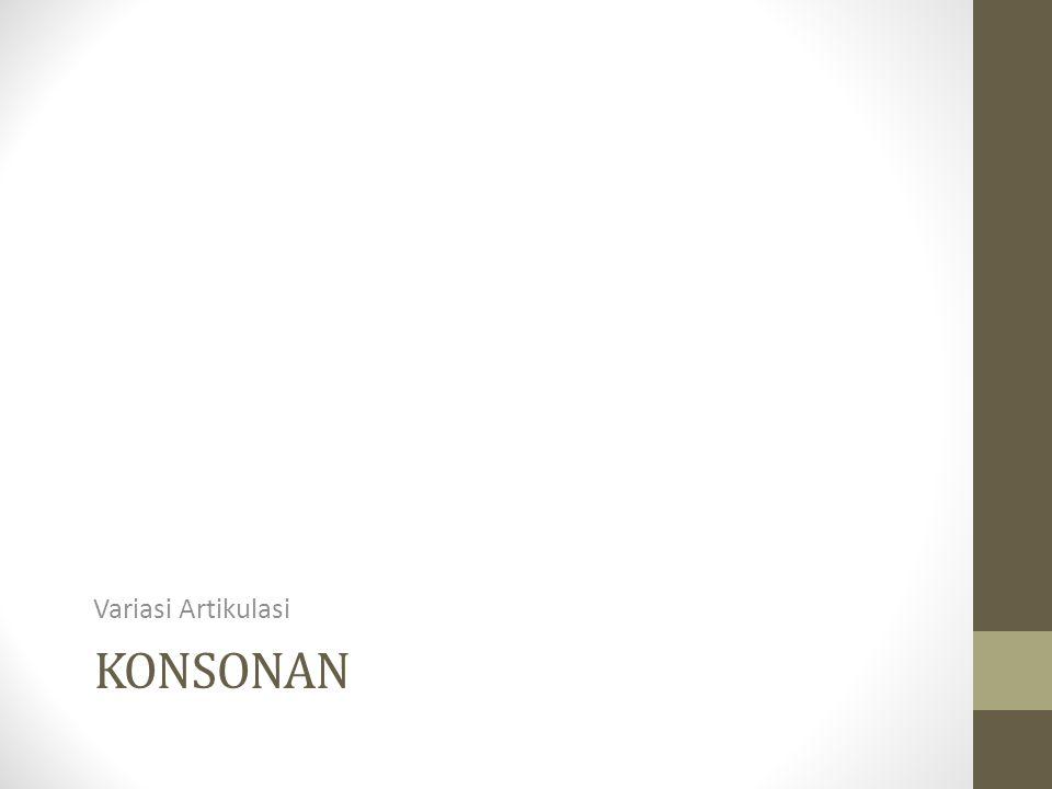Variasi Artikulasi konsonan