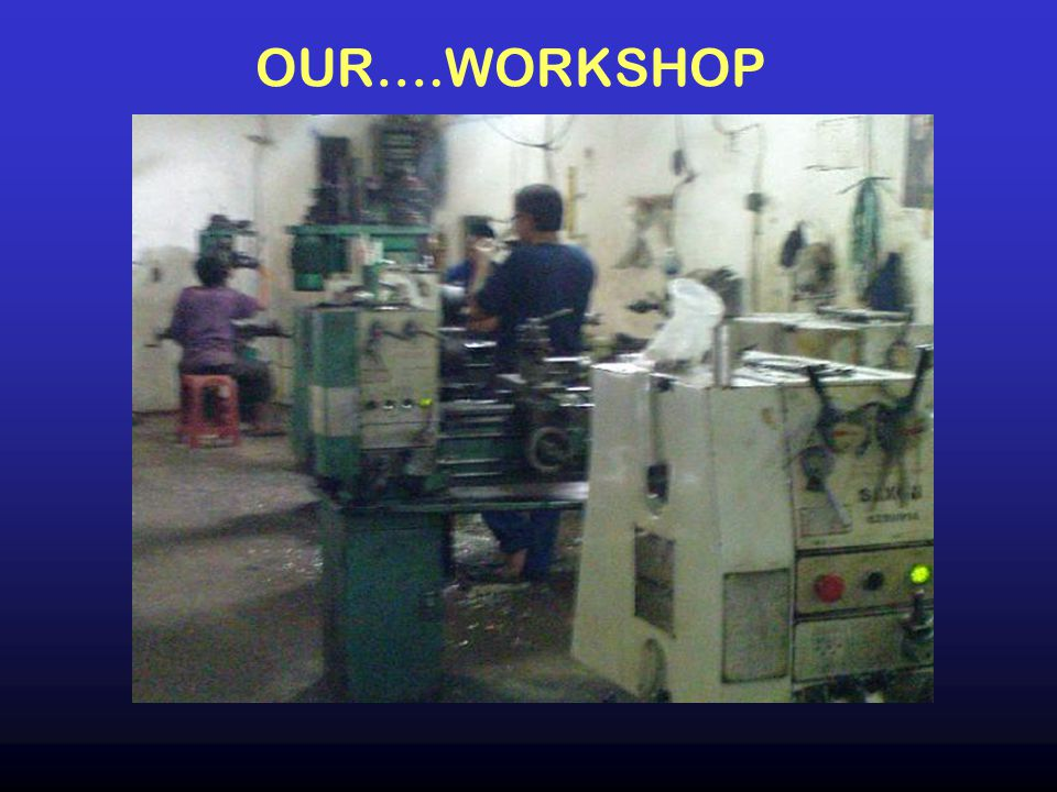 OUR….WORKSHOP
