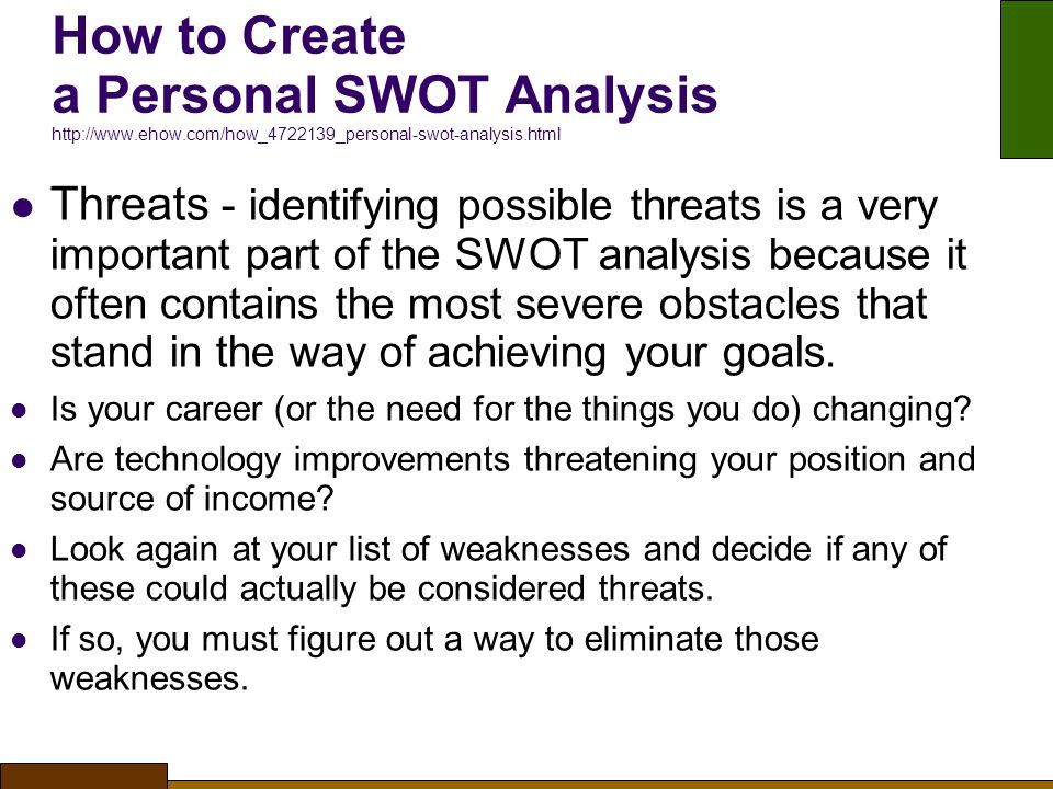 How to Create a Personal SWOT Analysis http://www. ehow