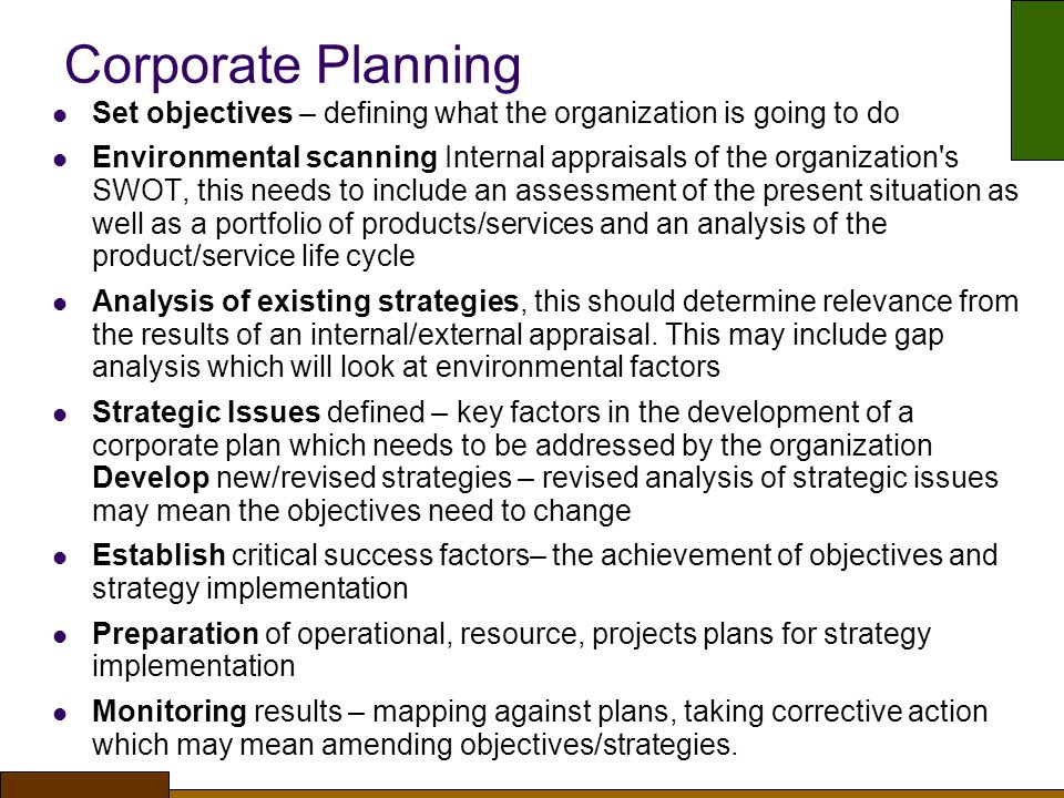 Corporate Planning Set objectives – defining what the organization is going to do.