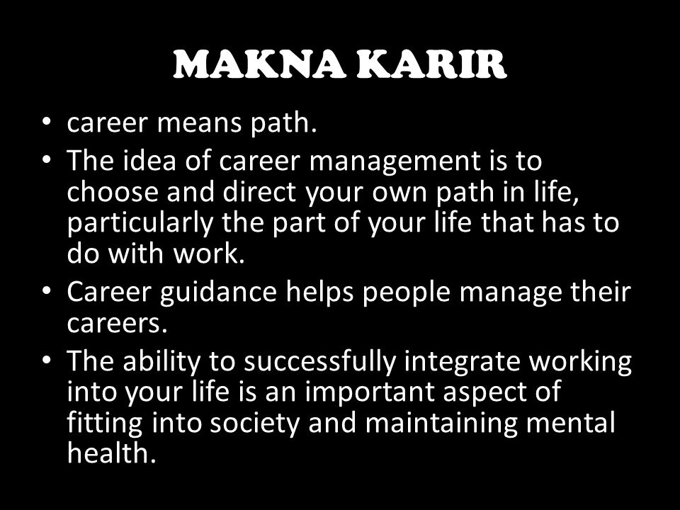 MAKNA KARIR career means path.