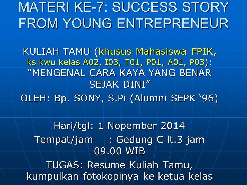 MATERI KE-7: SUCCESS STORY FROM YOUNG ENTREPRENEUR