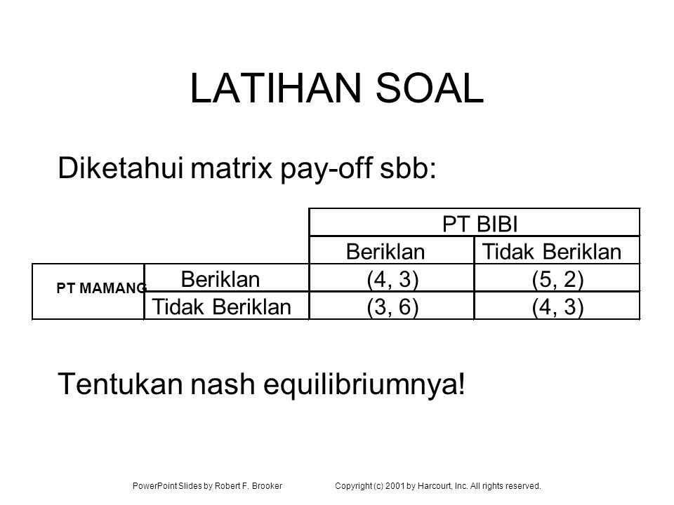 LATIHAN SOAL Diketahui matrix pay-off sbb: