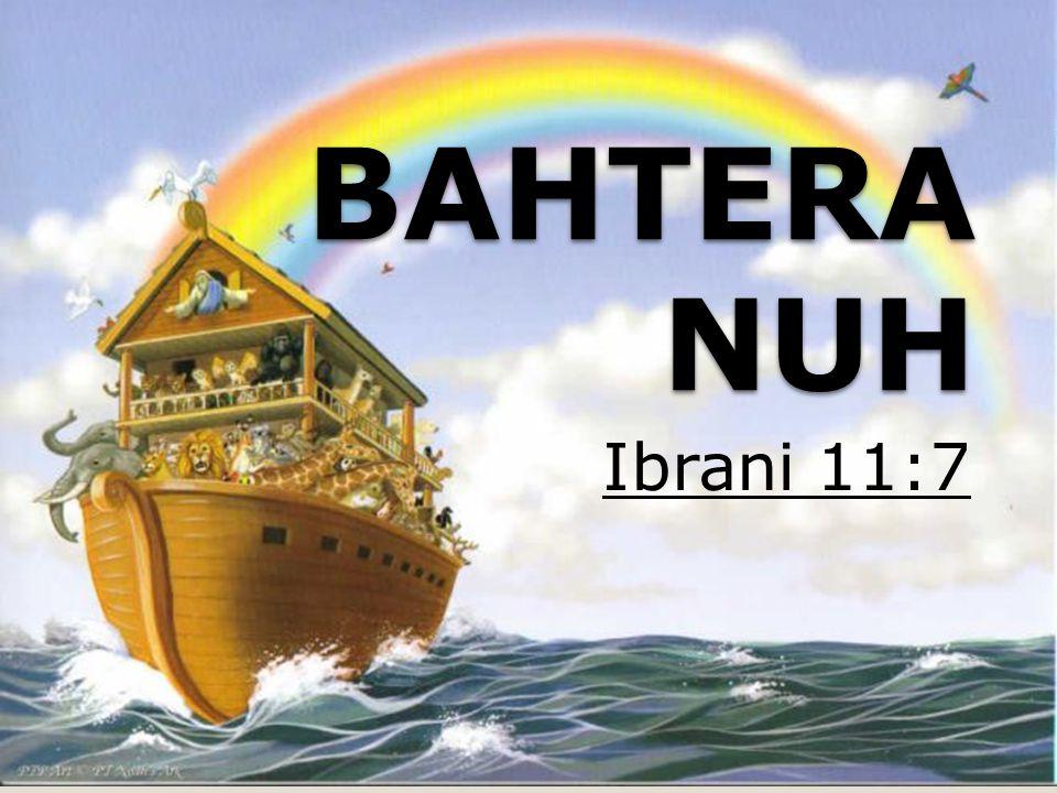 BAHTERA NUH Ibrani 11:7