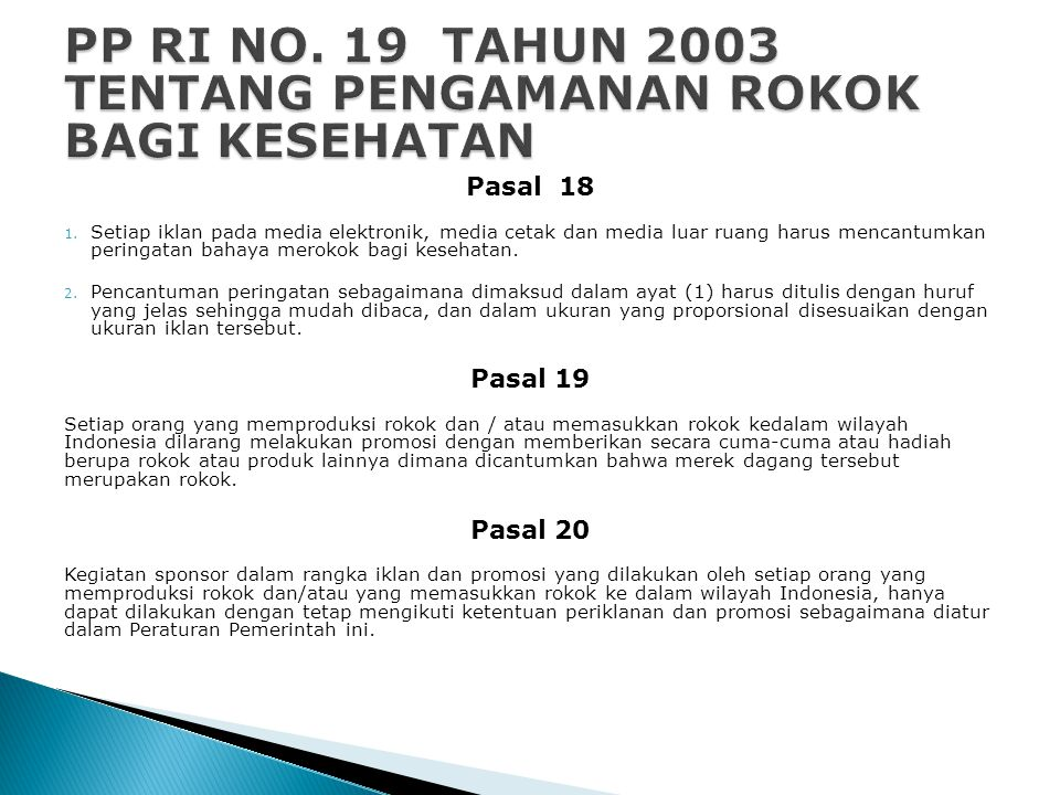 PP RI NO. 19 TAHUN 2003 TENTANG PENGAMANAN ROKOK BAGI KESEHATAN