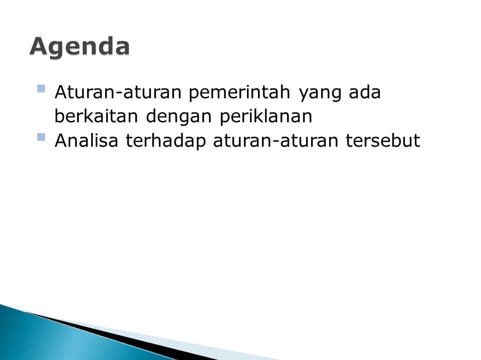 Agenda Aturan-aturan pemerintah yang ada berkaitan dengan periklanan