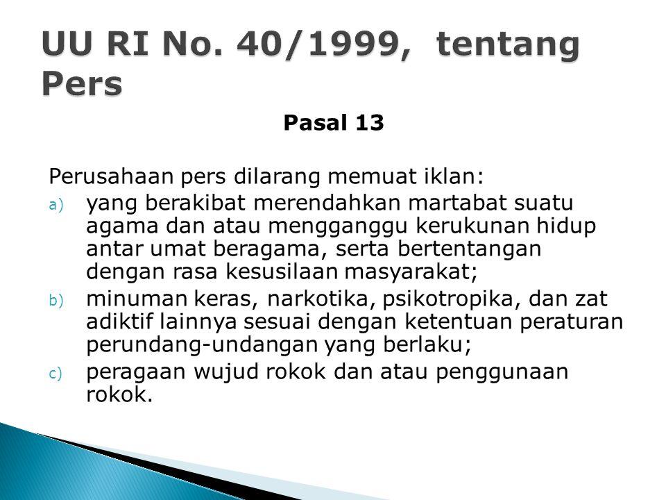 UU RI No. 40/1999, tentang Pers Pasal 13