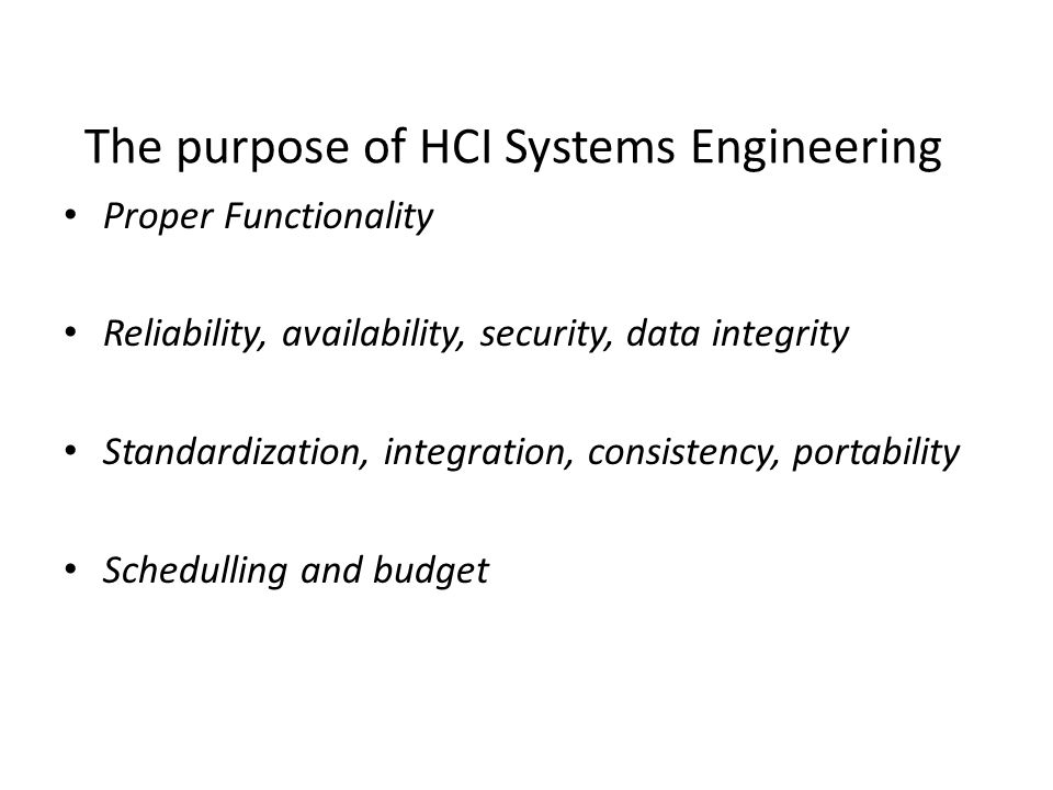 The purpose of HCI Systems Engineering