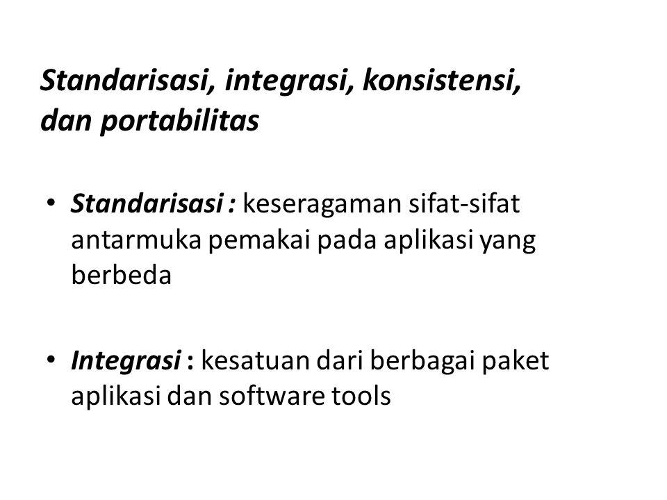 Standarisasi, integrasi, konsistensi, dan portabilitas