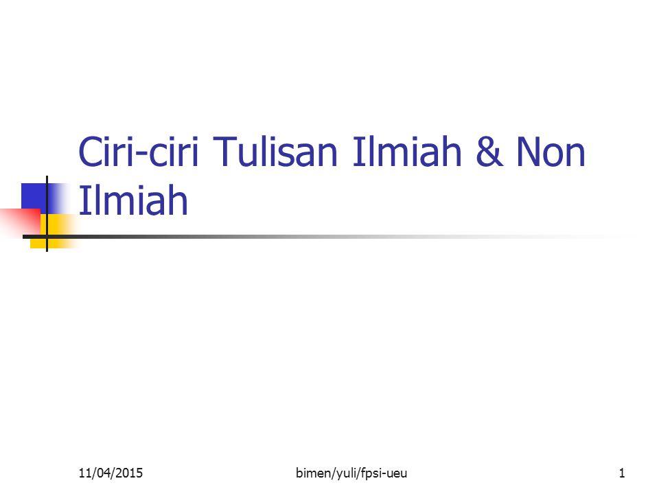 Ciri-ciri Tulisan Ilmiah & Non Ilmiah