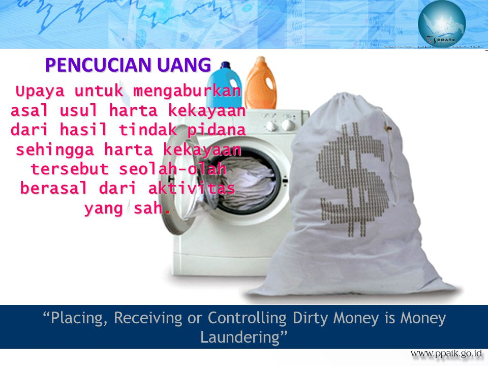 Placing, Receiving or Controlling Dirty Money is Money Laundering