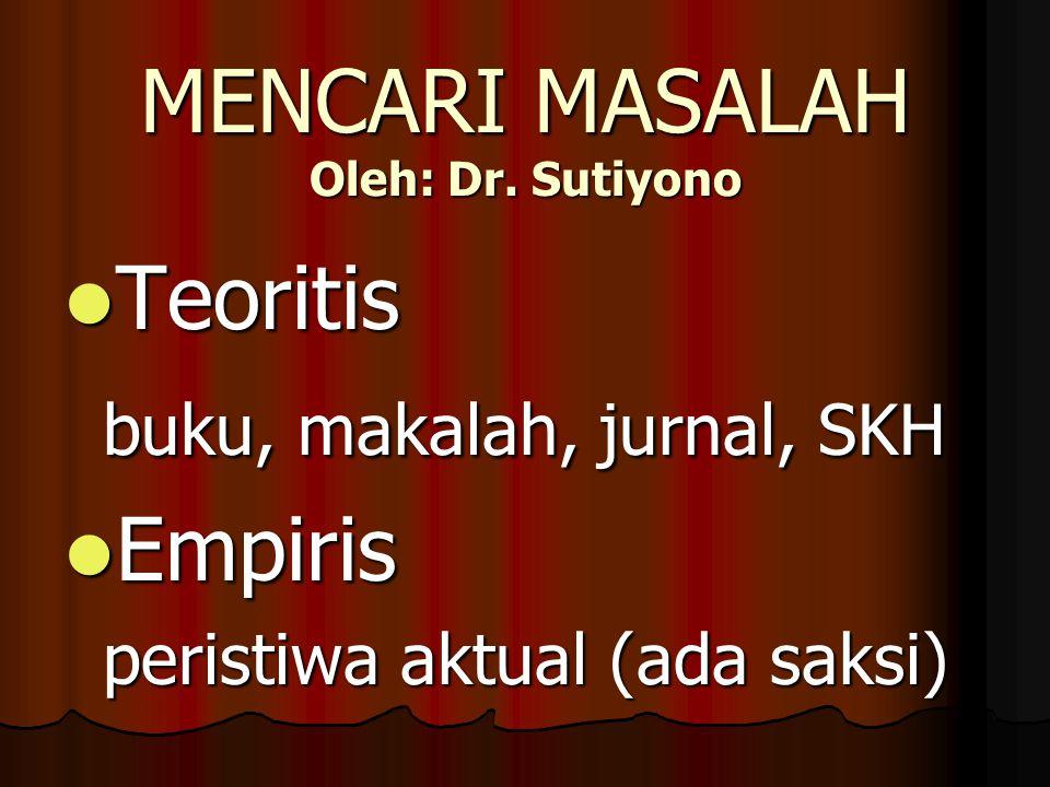 MENCARI MASALAH Oleh: Dr. Sutiyono