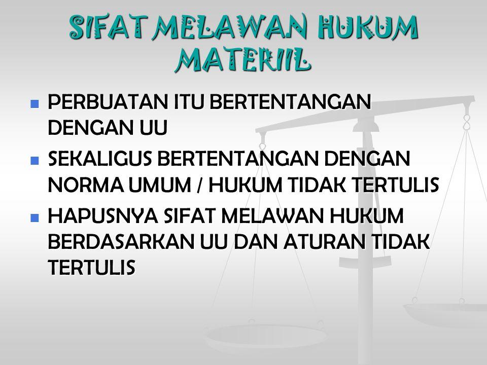 SIFAT MELAWAN HUKUM MATERIIL