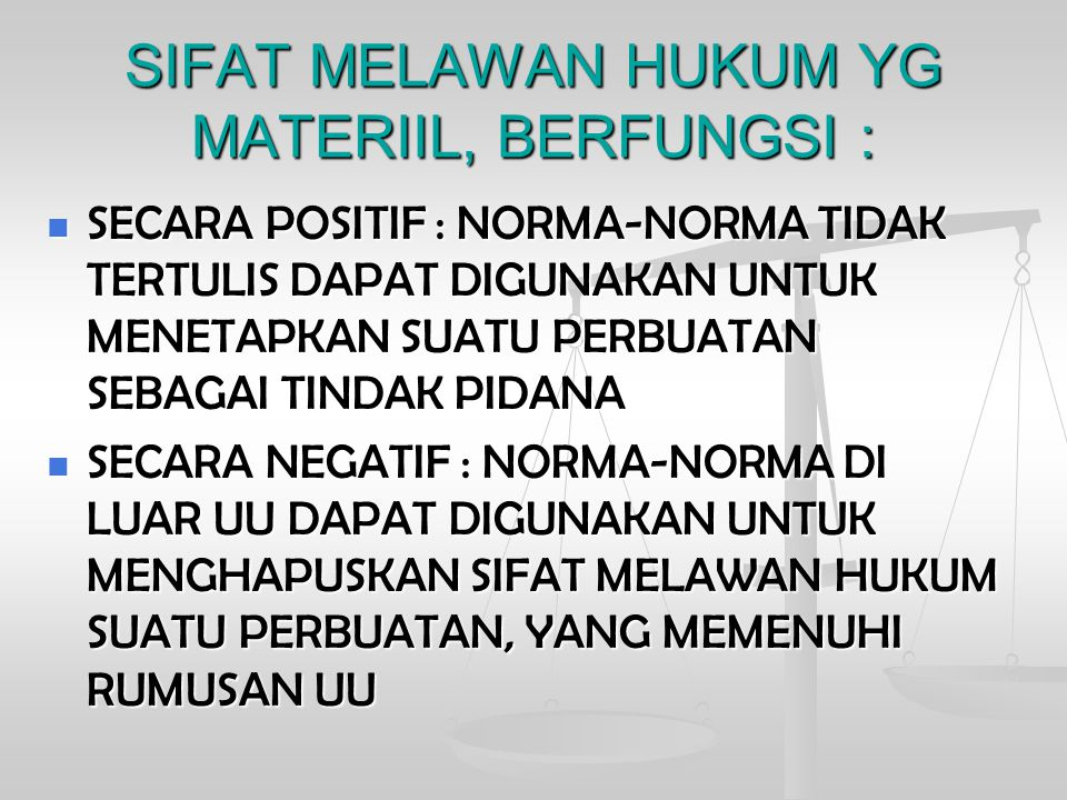 SIFAT MELAWAN HUKUM YG MATERIIL, BERFUNGSI :