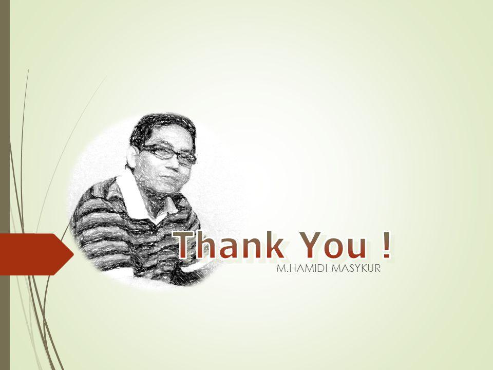 Thank You ! M.HAMIDI MASYKUR