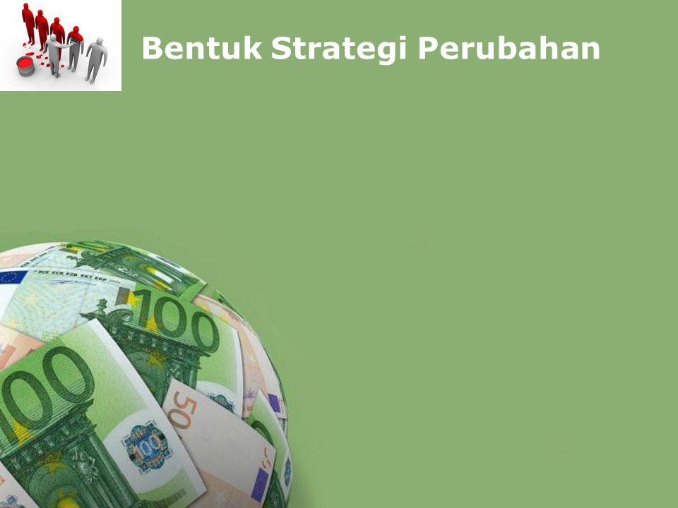 Bentuk Strategi Perubahan