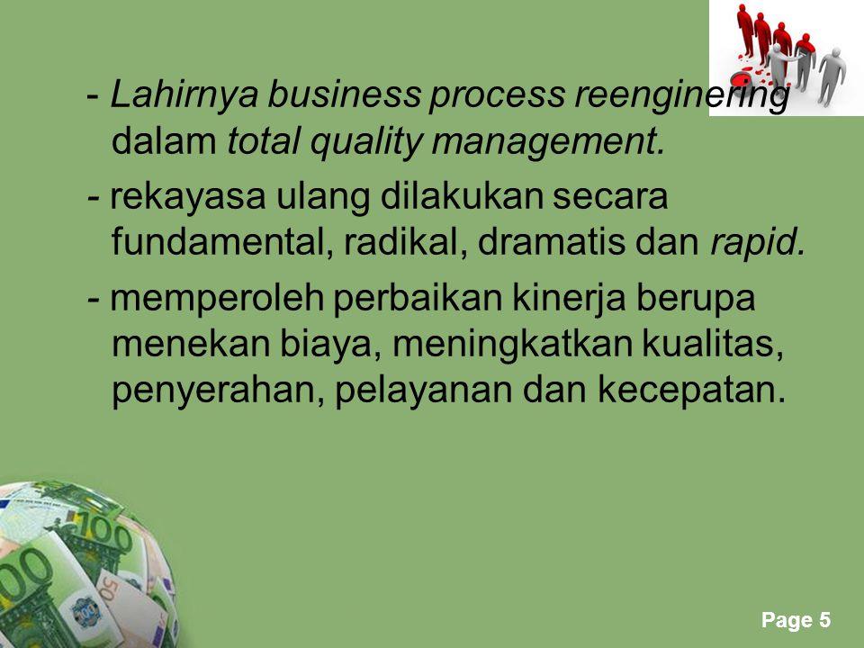 - Lahirnya business process reenginering dalam total quality management.