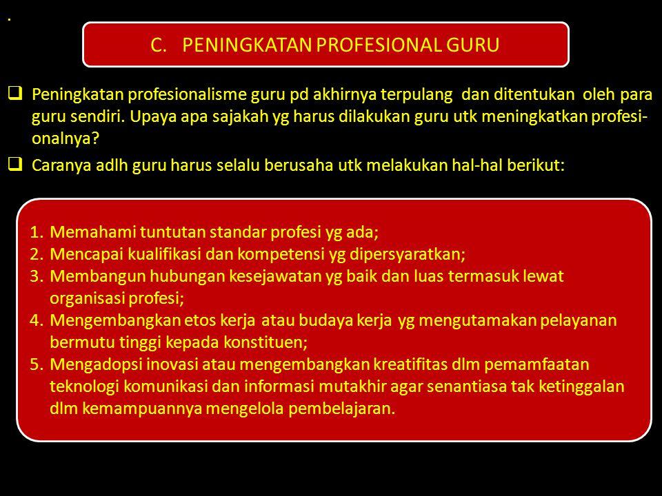 C. PENINGKATAN PROFESIONAL GURU