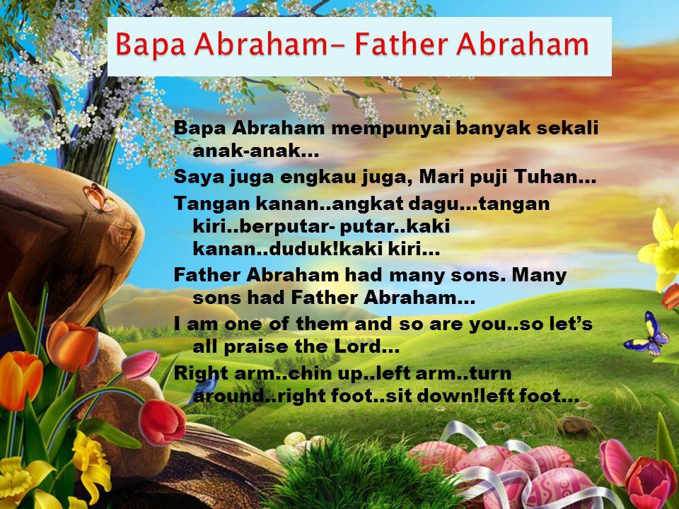Bapa Abraham- Father Abraham