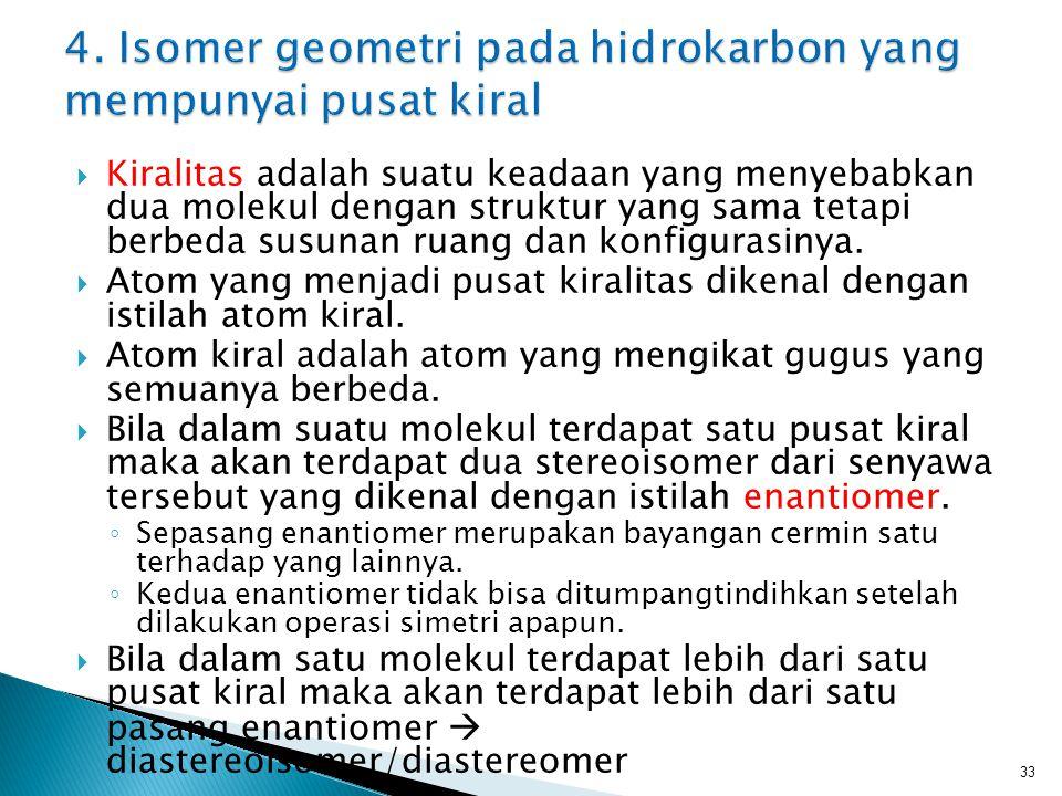 4. Isomer geometri pada hidrokarbon yang mempunyai pusat kiral
