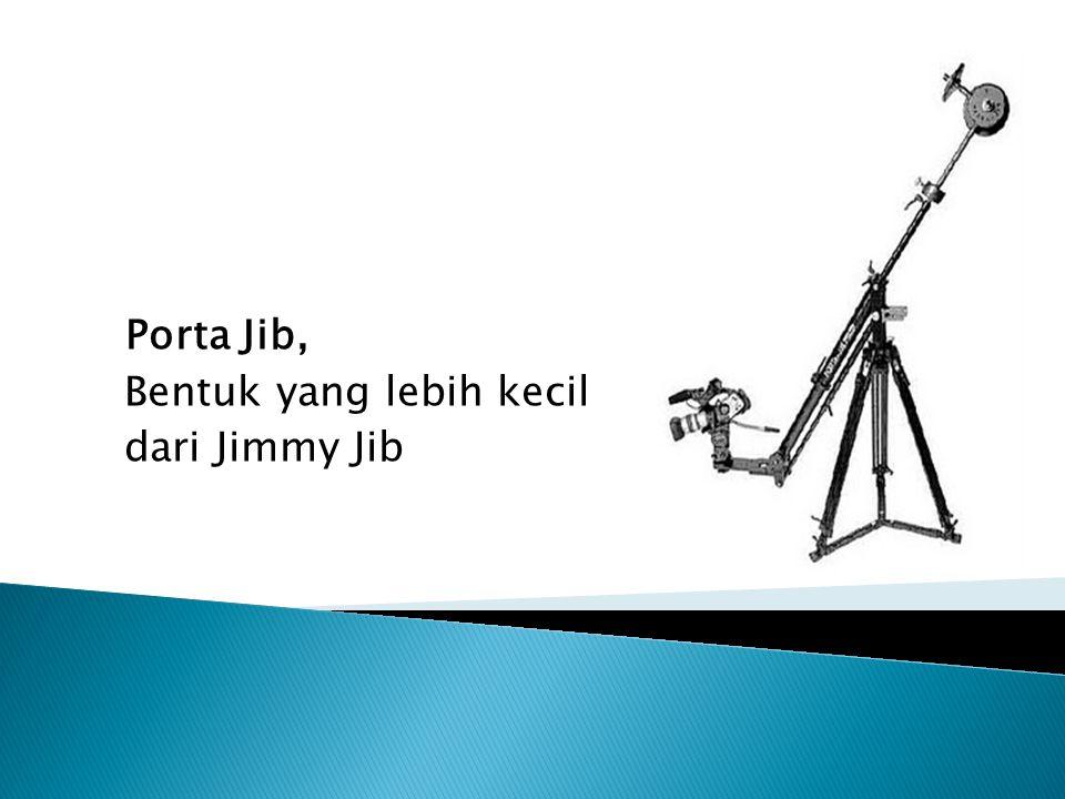 Porta Jib, Bentuk yang lebih kecil dari Jimmy Jib
