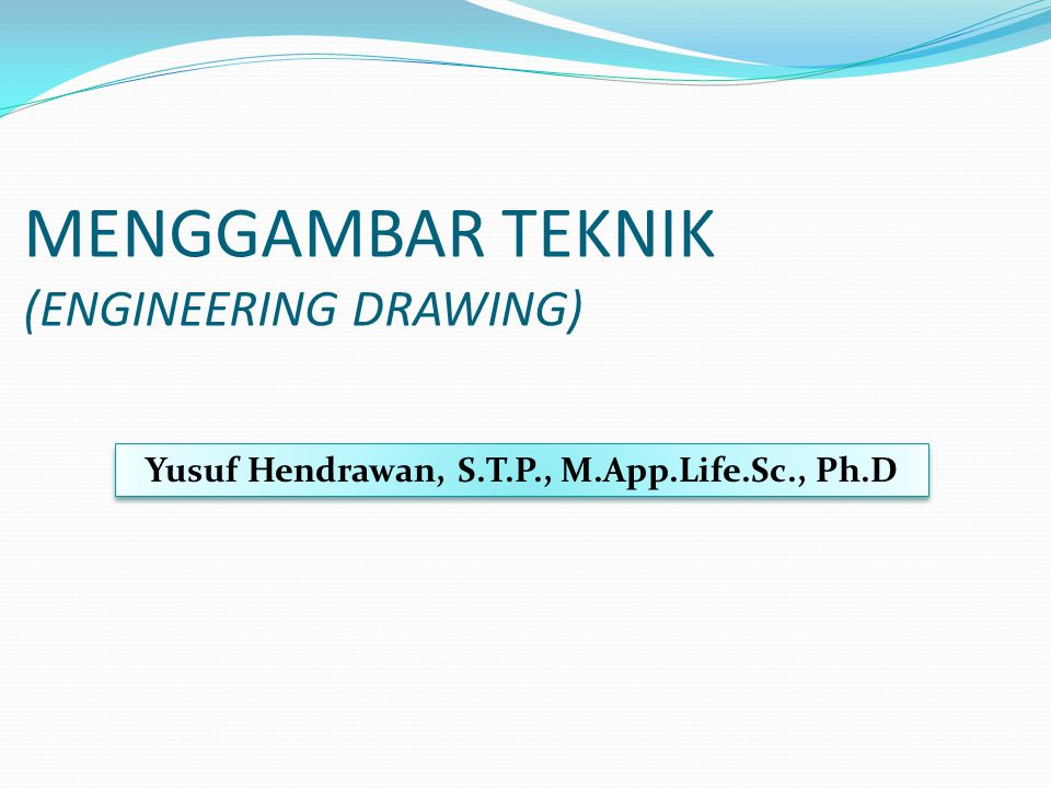 MENGGAMBAR TEKNIK (ENGINEERING DRAWING)