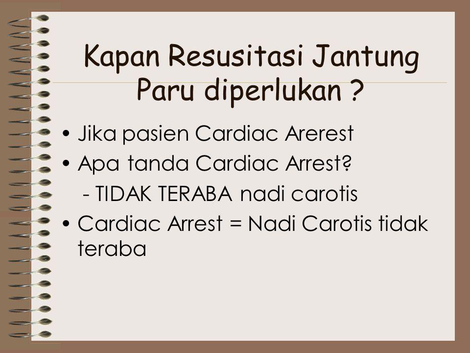 Kapan Resusitasi Jantung Paru diperlukan