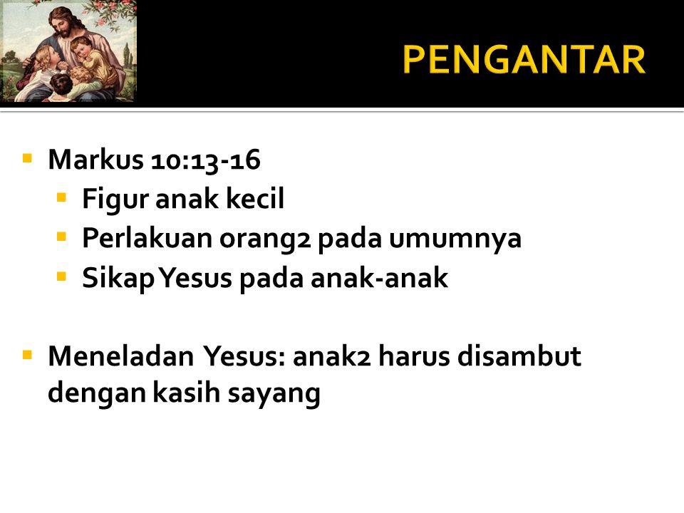 PENGANTAR Markus 10:13-16 Figur anak kecil