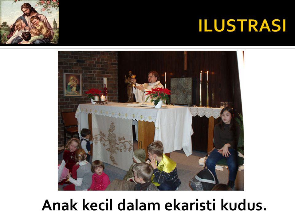 Anak kecil dalam ekaristi kudus.
