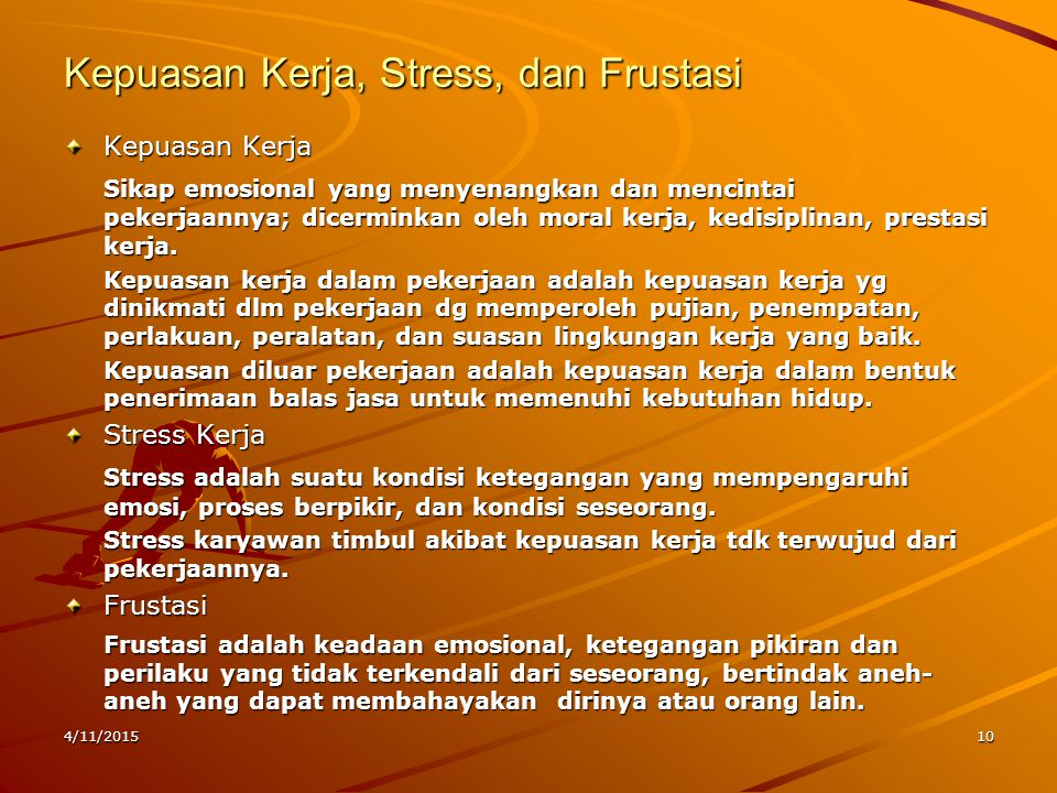 Kepuasan Kerja, Stress, dan Frustasi