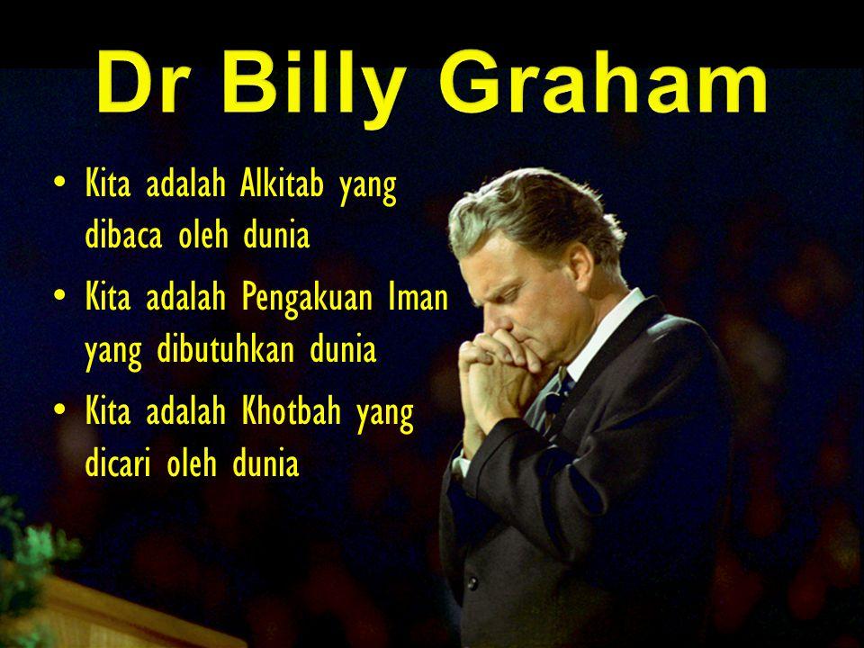 Dr Billy Graham Kita adalah Alkitab yang dibaca oleh dunia