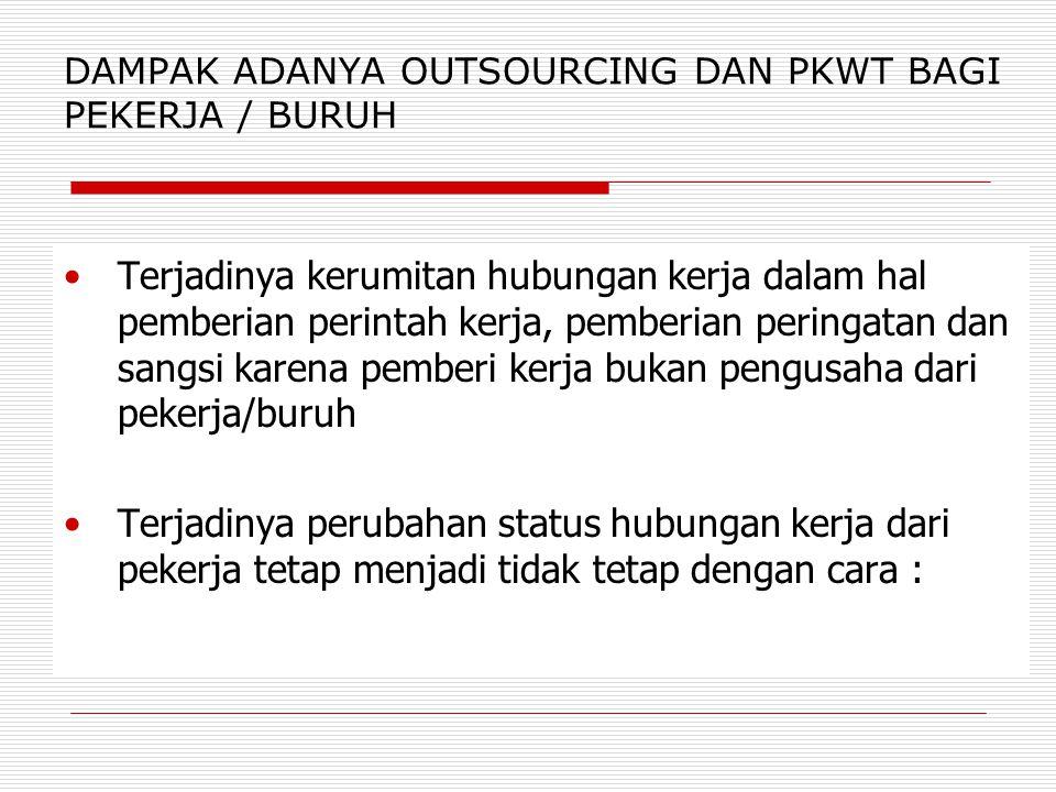 DAMPAK ADANYA OUTSOURCING DAN PKWT BAGI PEKERJA / BURUH