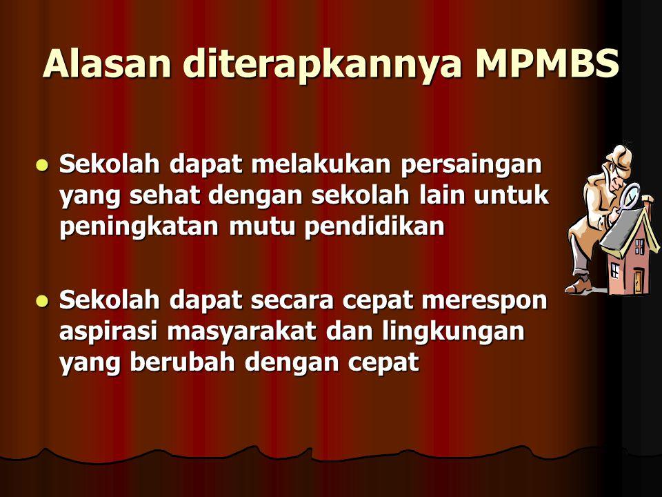 Alasan diterapkannya MPMBS