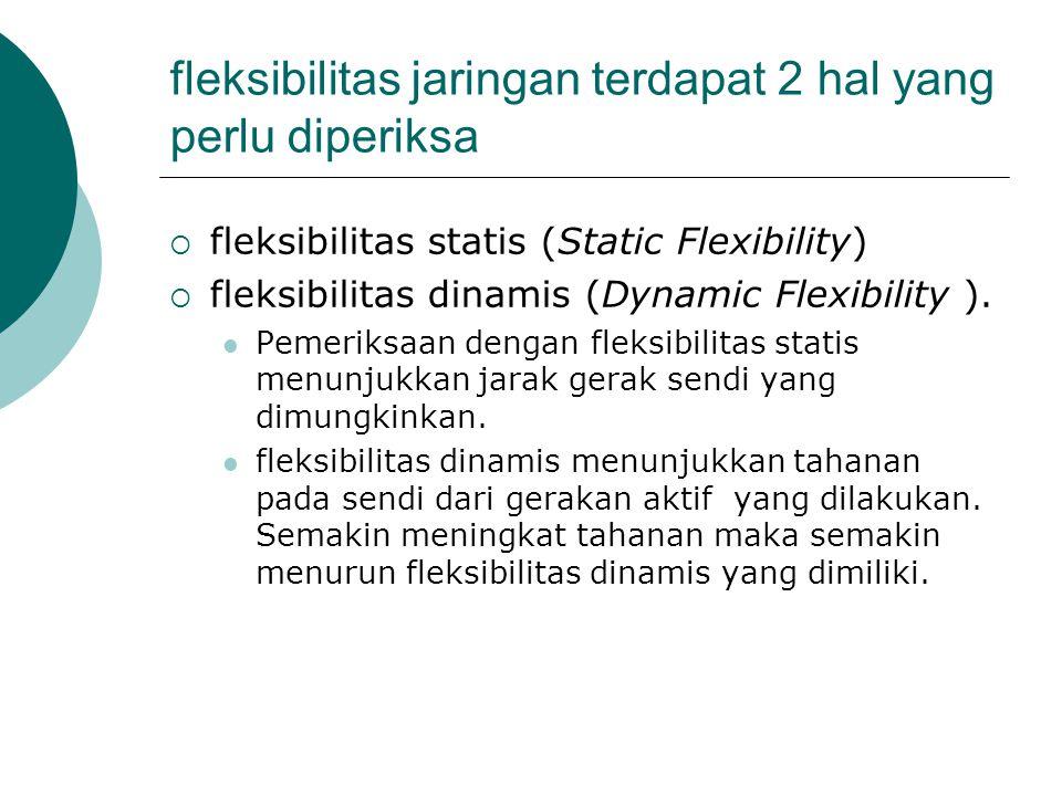 fleksibilitas jaringan terdapat 2 hal yang perlu diperiksa