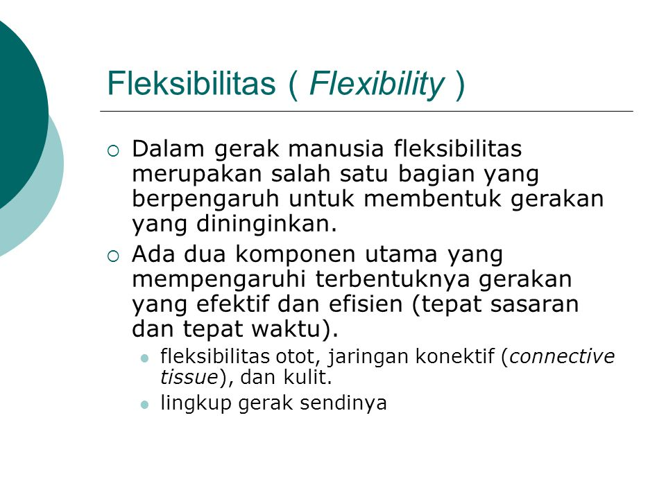 Fleksibilitas ( Flexibility )
