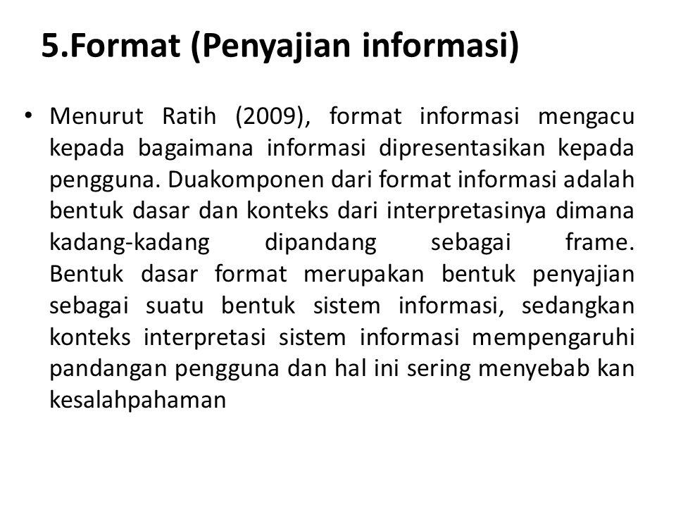 5.Format (Penyajian informasi)